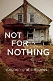 Not for Nothing, Stephen Graham Jones, 1938604539