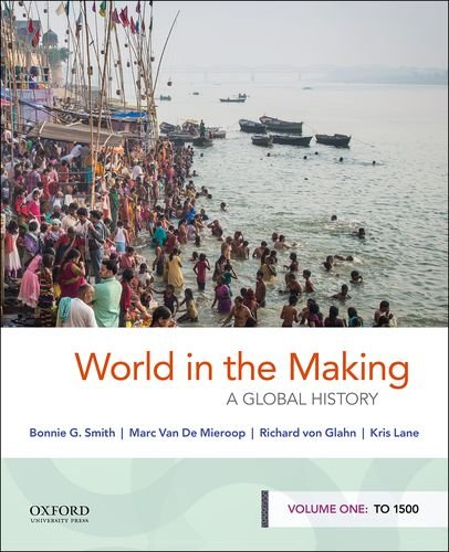 World in the Making: A Global History, Volume One: To 1500