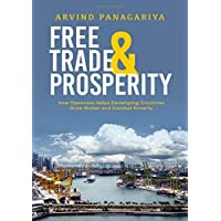 Free Trade and Prosperity: How Openness Helps the Developing Countries Grow Richer and Combat Poverty