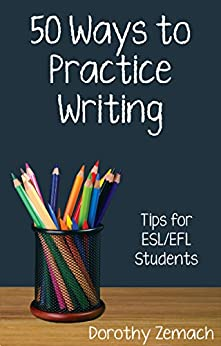 Fifty Ways to Practice Writing: Tips for ESL/EFL Students (English Edition) por [Zemach, Dorothy]