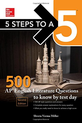 5 Steps to a 5: 500 AP English Literature Questions to Know by Test Day, Second Edition