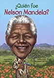 Quien Fue Nelson Mandela? (Who Was Nelson Mandela?) (Turtleback School & Library Binding Edition) (Quién Fue? / Who Was?) (Spanish Edition)