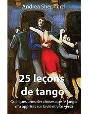 25 leçons de tango: Quelques-unes des choses que le tango m'a apprises sur la vie et vice versa