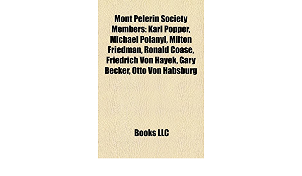 Mont Pelerin Society members: Karl Popper, Michael Polanyi ...