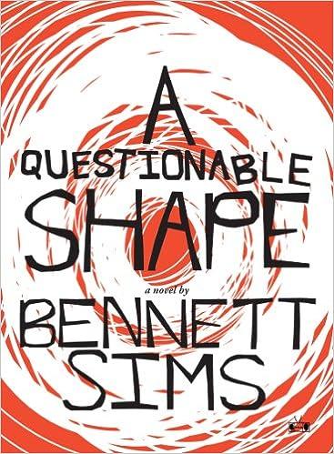 A Questionable Shape: Bennett Sims: 9781937512095: Amazon com: Books
