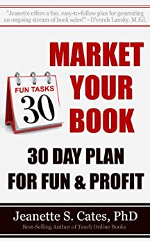 Market Your Book: 30 Day Plan For Fun & Profit by [Jeanette S. Cates]