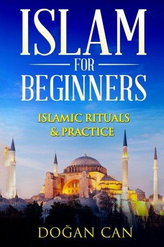 Islam for Beginners: Islamic Rituals & Practice