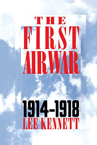 The First Air War: 1914-1918 by [Kennett, Lee]