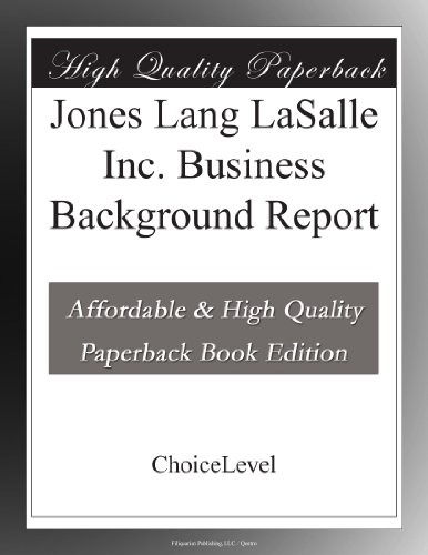 Jones Lang Lasalle Inc  Business Background Report