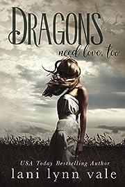 Dragons Need Love, Too (I Like Big Dragons Series Book 2)