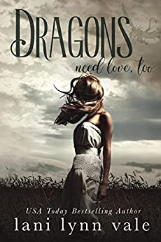 Dragons Need Love, Too (I Like Big Dragons Series Book 2) by [Vale, Lani Lynn]
