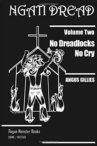 No Dreadlocks No Cry (Ngati Dread) (Volume 2)