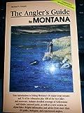 The Angler's Guide to Montana, Michael S. Sample, 156044147X