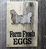 "Farm fresh barn wood brings Farm Fresh Eggs...  Plaque is 8 1/2"" x 7 1/2""  These are made to order. Your sign will NOT be the one in the images."