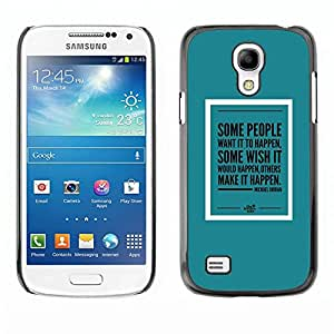 PC/Aluminum Funda Carcasa protectora para Samsung Galaxy S4 Mini i9190 MINI VERSION! teal mint green poster make it happen / JUSTGO PHONE PROTECTOR