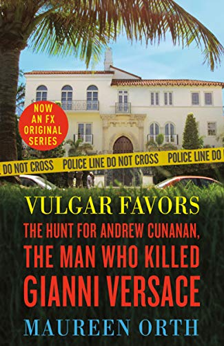 Vulgar Favors: The Hunt for Andrew Cunanan, the Man Who Killed Gianni Versace (Usa Versace)