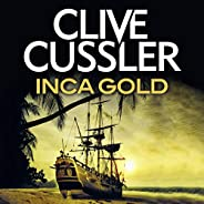 Inca Gold: Dirk Pitt, Book 12