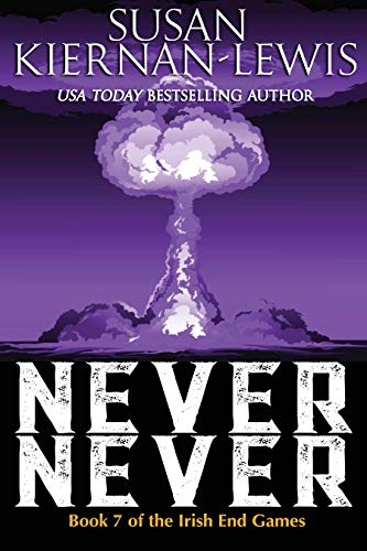 Never Never: Book 7 of the Irish End Games (Henredon)