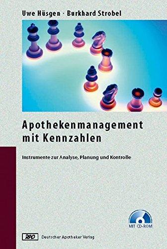 Apothekenmanagement mit Kennzahlen: Instrumente zur Analyse, Planung und Kontrolle