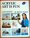 Acrylic Art is Fun, Brenda Harris, 0943295017