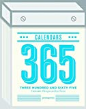 Three Hundred and Sixty Five (365) Calendars: Calendar Designs with a Twist