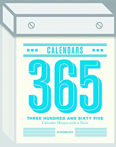 Three Hundred and Sixty Five (365) Calendars: Calendar Designs with a ()