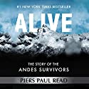 Alive: The Story of the Andes Survivors Hörbuch von Piers Paul Read Gesprochen von: Paul Ansdell