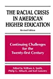 The Racial Crisis in American Higher Education: Continuing Challenges for the Twenty-first Century, Revised Edition (SUNY series, Frontiers in Education)