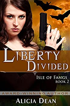 Liberty Divided (The Isle of Fangs Series, Book 2) by [Dean, Alicia]