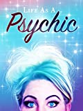 Life As A Psychic