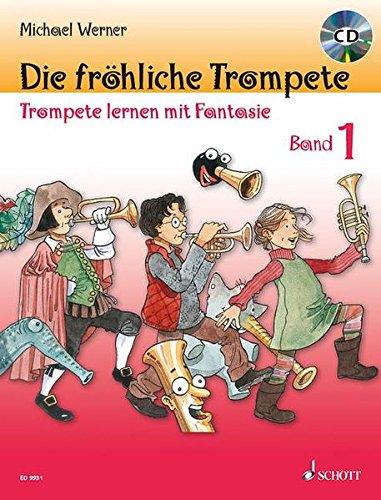 Die fröhliche Trompete: Trompete lernen mit Fantasie. Band 1. Trompete. Ausgabe mit CD.