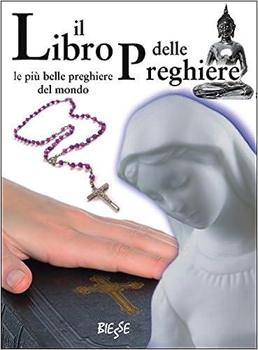 Mobile ebooks free download pdf Il libro delle preghiere: Le più belle preghiere del mondo (Italian Edition) PDF ePub MOBI