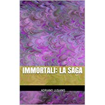 Immortali: la saga (Italian Edition)