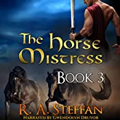 The Horse Mistress: Book 3 | R. A. Steffan