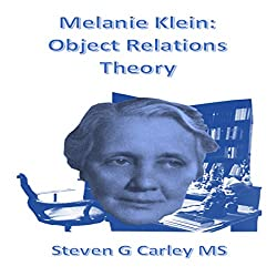 Melanie Klein: Object Relations Theory