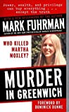 Murder in Greenwich: Who Killed Martha Moxley? by Mark Fuhrman (1999) Mass Market Paperback