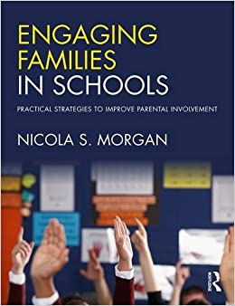 Book Engaging Families in Schools: Practical strategies to improve parental involvement