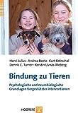 Bindung zu Tieren: Psychlogische und neurobiologische Grundlagen tiergestützter Interventionen