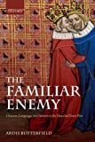 The Familiar Enemy: Chaucer, Language, and Nation in the Hundred Years War, Ardis Butterfield, 019965770X