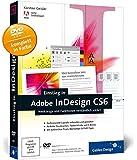 Einstieg in Adobe InDesign CS6: Werkzeuge und Funktionen verständlich erklärt (Galileo Design)