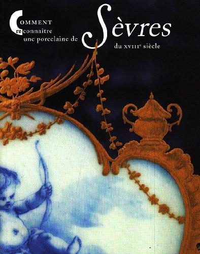 Comment reconnaître une porcelaine de Sèvres du XVIIIe siècle ?