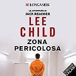 Zona pericolosa (Jack Reacher 1) | Lee Child