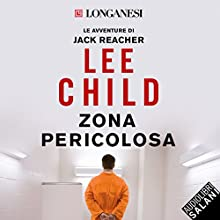 Zona pericolosa (Jack Reacher 1) Audiobook by Lee Child Narrated by Ruggero Andreozzi