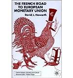 The French Road to European Monetary Union 9780312237691