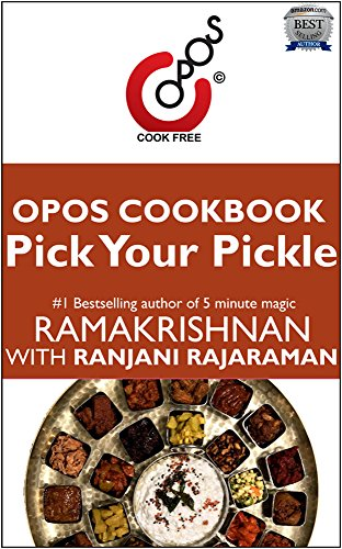 Pick Your Pickle: OPOS Cookbook by Ranjani  Rajaraman
