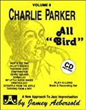 Vol. 6, All Bird: The Music Of Charlie Parker (Book & CD Set) (Play-a-Long)
