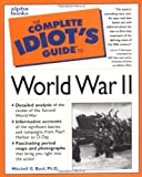 Complete Idiot's Guide to World War II, Mitchell G. Bard, 0028627350