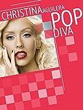 Christina Aguilera: Pop Diva
