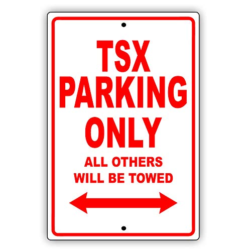 - ACURA TSX Parking Only All Others Will Be Towed Ridiculous Funny Novelty Garage Aluminum 8