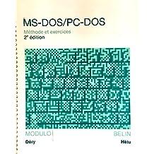MS-DOS/PC-DOS: Méthode et exercices